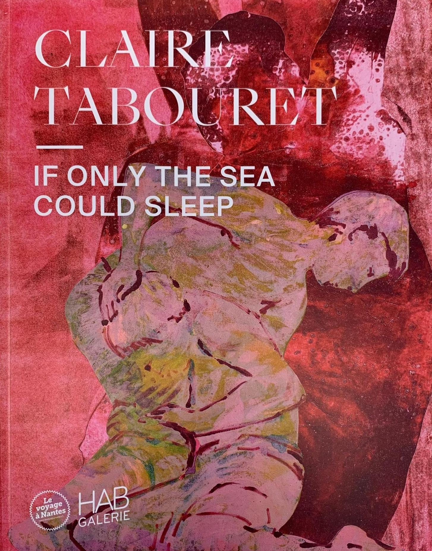 CLAIRE TABOURET - IF ONLY THE SEA COULD SLEEP